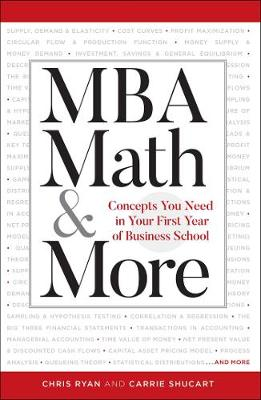 MBA Math & More: Concepts You Need in First Year Business School by Chris Ryan
