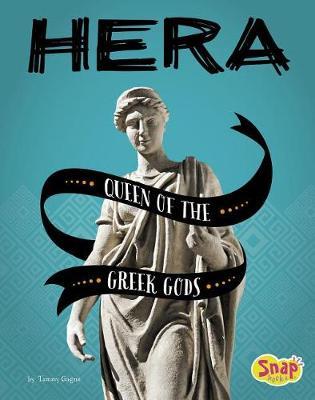 Hera Queen of the Greek Gods: Queen of the Greek Gods book