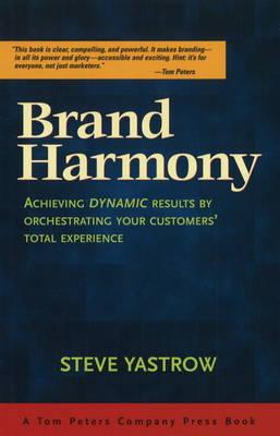 Brand Harmony by Steve Yastrow