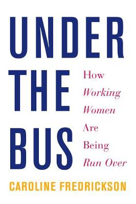 Under The Bus by Caroline Fredrickson