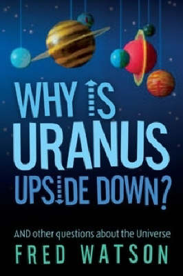 Why is Uranus Upside Down? book