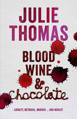 Blood, Wine and Chocolate by Julie Thomas