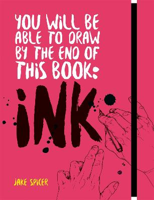 You Will Be Able to Draw by the End of this Book: Ink book