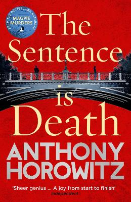 The Sentence is Death: A mind-bending murder mystery from the bestselling author of THE WORD IS MURDER by Anthony Horowitz