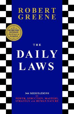 The Daily Laws: 366 Meditations on Power, Seduction, Mastery, Strategy and Human Nature by Robert Greene