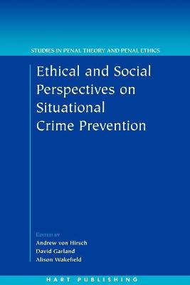 Ethical and Social Perspectives on Situational Crime Prevention by Alison Wakefield
