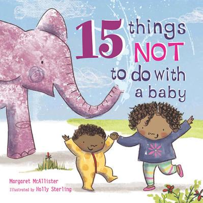 15 Things Not to Do with a Baby by Margaret McAllister