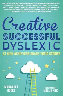 Creative, Successful, Dyslexic by Margaret Rooke