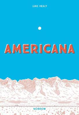 Americana (And the Act of Getting Over It.) book