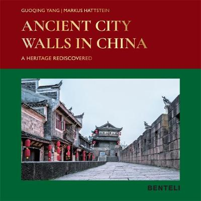 Ancient City Walls in China: A Heritage Recovered by Guoqing Yang