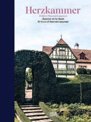 Herzkammer / Chamber of the Heart (bilingual edition): 30 Jahre Museum Langmatt / 30 Years of Museum Langmatt by Markus Stegmann