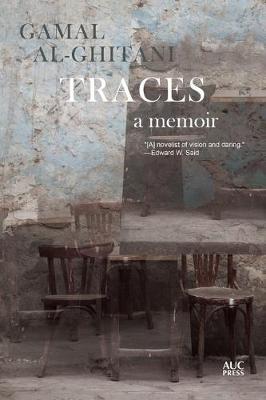 Traces: A Memoir by Gamal Al-Ghitani