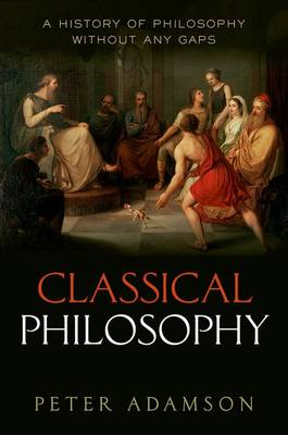 Classical Philosophy by Peter Adamson