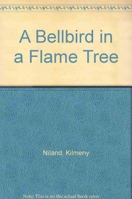 A Bellbird in a Flame Tree by Kilmeny Niland