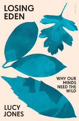 Losing Eden: Why Our Minds Need the Wild book