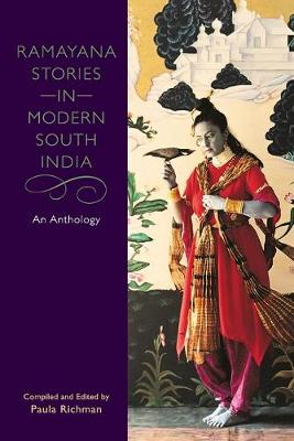 Ramayana Stories in Modern South India by Paula Richman