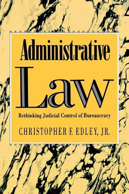 Administrative Law by Christopher Edley