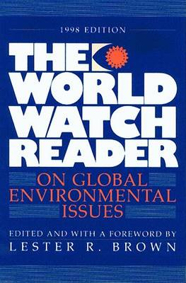 The World Watch Reader on Global Environmental Issues by The Worldwatch Institute