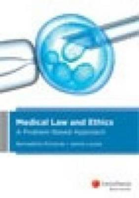 Medical Law and Ethics: A Problem-Based Approach by Richards & Louise