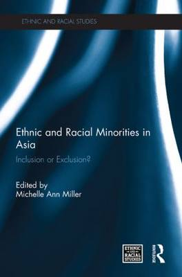 Ethnic and Racial Minorities in Asia by Michelle Ann Miller