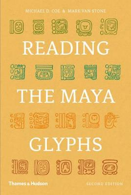 Reading the Maya Glyphs by Michael D. Coe