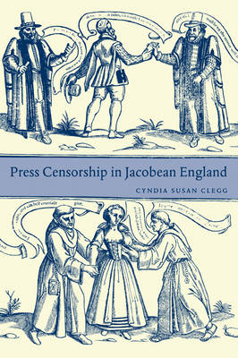Press Censorship in Jacobean England book