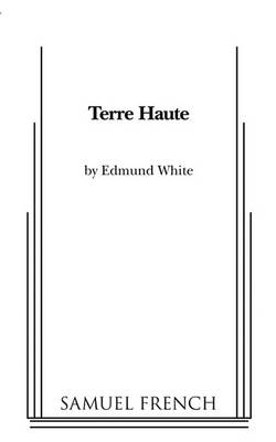Terre Haute by Edmund White