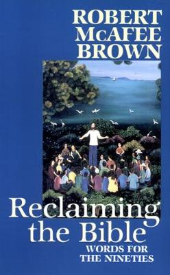 Reclaiming the Bible by Robert McAfee Brown