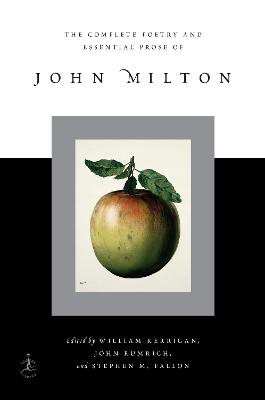 The Complete Poetry And Essential Prose Of John Milton by John Milton