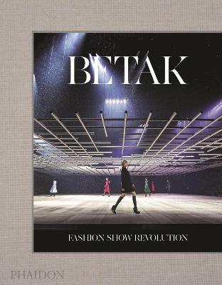 Betak: Fashion Show Revolution by Alexandre Betak
