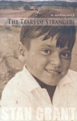 The The Tears of Strangers by Stan Grant