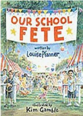 Our School Fete by Louise Pfanner