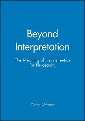 Beyond Interpretation by Gianni Vattimo