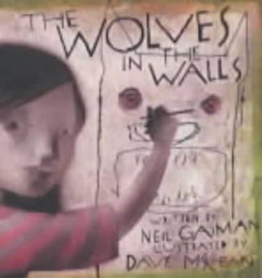 The The Wolves in the Walls by Neil Gaiman