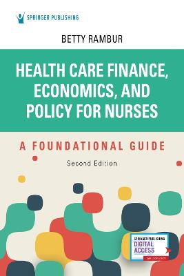 Health Care Finance, Economics, and Policy for Nurses: A Foundational Guide book