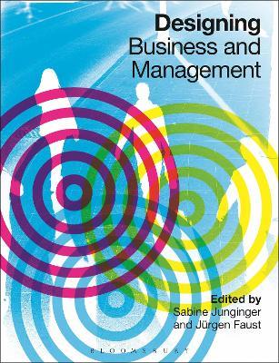 Designing Business and Management by Dr Sabine Junginger