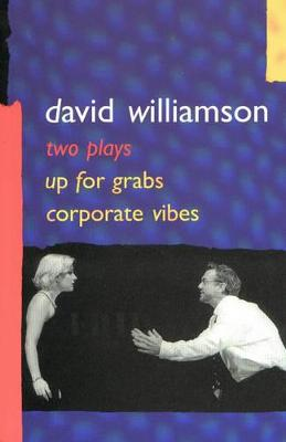 Up for Grabs/Corporate Vibes by David Williamson