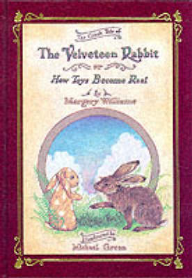 Velveteen Rabbit Deluxe Cloth Edition Or, How Toys Become Real by Margery Williams