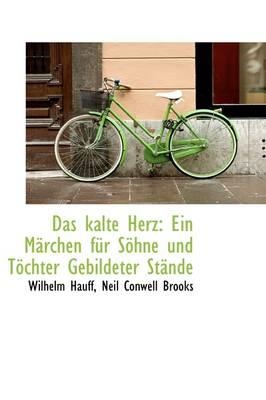 Das Kalte Herz: Ein M rchen F r S hne Und T chter Gebildeter St nde by Wilhelm Hauff