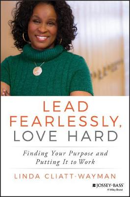 Lead Fearlessly, Love Hard by Linda Cliatt-Wayman