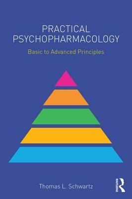 Practical Psychopharmacology by Thomas L. Schwartz