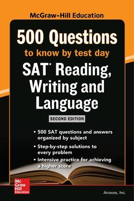McGraw Hills 500 SAT Reading, Writing and Language Questions to Know by Test Day, Second Edition by Anaxos Inc.