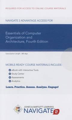 Navigate 2 Advantage Access for Essentials of Computer Organization and Architecture by Linda Null