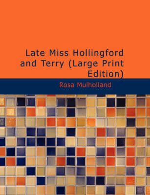 Late Miss Hollingford and Terry by Rosa Mulholland