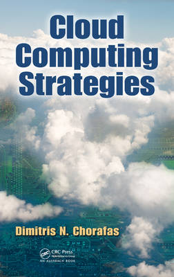 Cloud Computing Strategies by Dimitris N  Chorafas