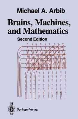 Brains, Machines, and Mathematics by Michael A. Arbib