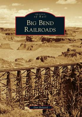 Big Bend Railroads by Dan Bolyard