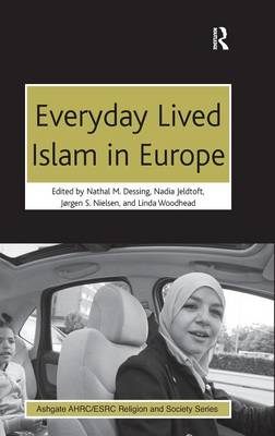 Everyday Lived Islam in Europe by Nathal M. Dessing