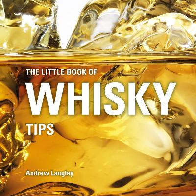 Little Book of Whisky Tips by Andrew Langley