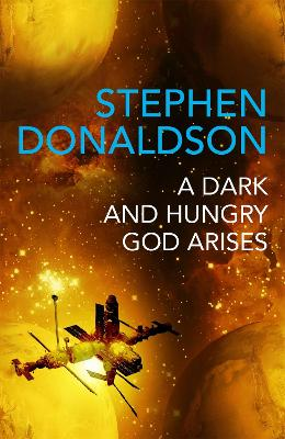 A Dark and Hungry God Arises: The Gap Cycle 3 by Stephen Donaldson
